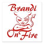 Brandi On Fire Square Car Magnet 3