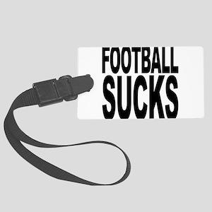 footballsucks Large Luggage Tag