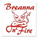 Breanna On Fire Square Car Magnet 3
