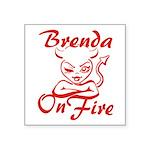 Brenda On Fire Square Sticker 3