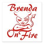 Brenda On Fire Square Car Magnet 3