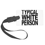 typicalwhitepersonblk Large Luggage Tag
