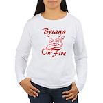 Briana On Fire Women's Long Sleeve T-Shirt