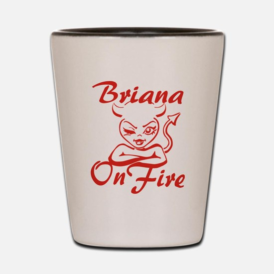 Briana On Fire Shot Glass