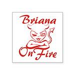 Briana On Fire Square Sticker 3