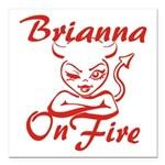 Brianna On Fire Square Car Magnet 3