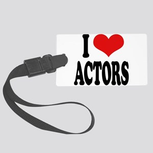 iloveactorsblk Large Luggage Tag