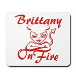 Brittany On Fire Mousepad