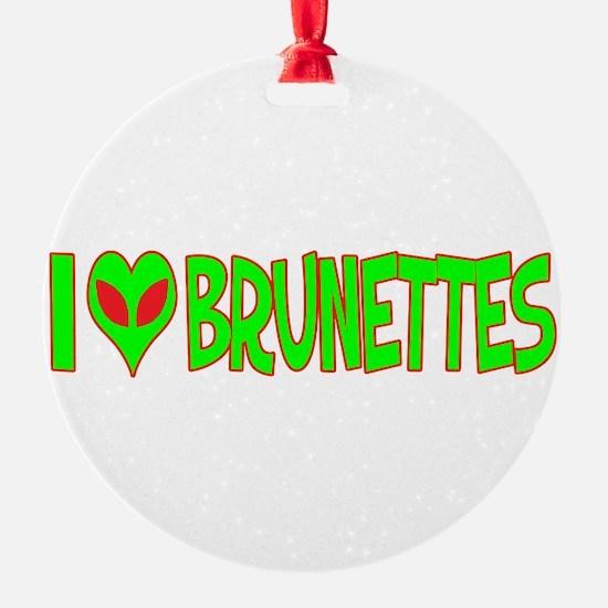 ialienlovebrunettes.png Ornament