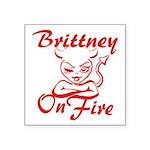 Brittney On Fire Square Sticker 3