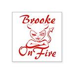 Brooke On Fire Square Sticker 3