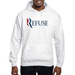 Anti-Romney Refuse Hooded Sweatshirt
