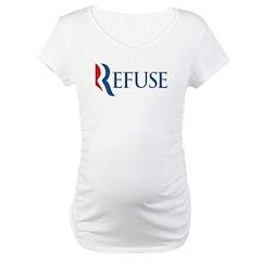 Anti-Romney Refuse Maternity T-Shirt