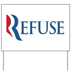 Anti-Romney Refuse Yard Sign