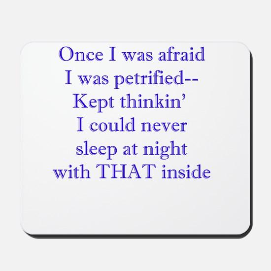 Once I Was Afraid... Mousepad