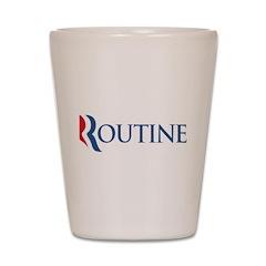 Anti-Romney Routine Shot Glass