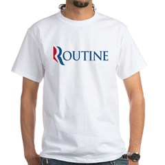 Anti-Romney Routine White T-Shirt