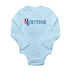 Anti-Romney Routine Long Sleeve Infant Bodysuit