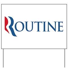 Anti-Romney Routine Yard Sign