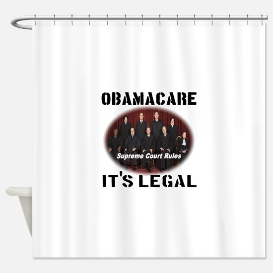 Obamacare It's Legal Shower Curtain