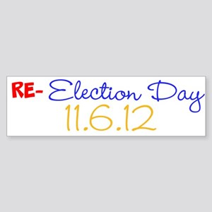 RE-election Day Sticker (Bumper)
