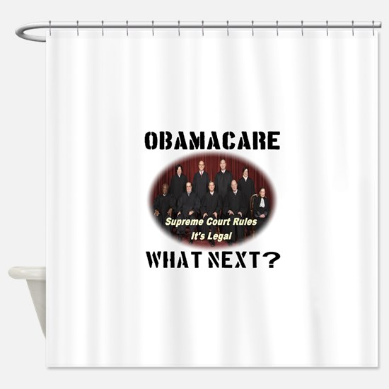 Obamacare What Next? Shower Curtain