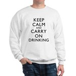 Keep Calm And Carry On Drinking Sweatshirt