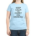Keep Calm And Carry On Drinking Women's Light T-Sh
