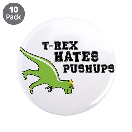 "T-rex Hates Pushups 3.5"" Button (10 pack)"