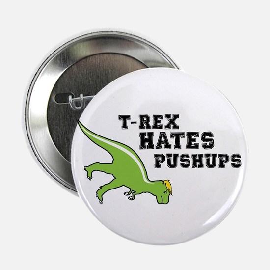 "T-rex Hates Pushups 2.25"" Button (10 pack)"