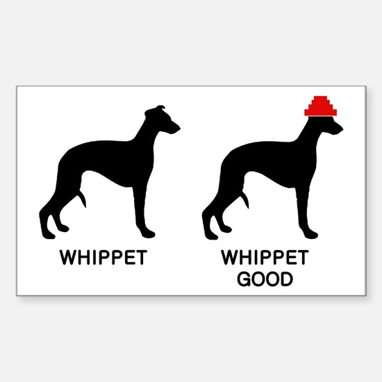 WHIPPET, WHIPPET GOOD! Sticker (Rectangle)