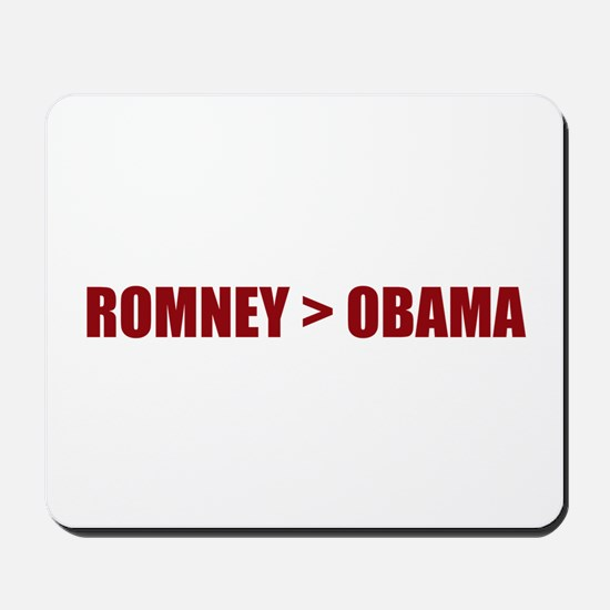"""Romney """"greater than"""" Obama Mousepad"""