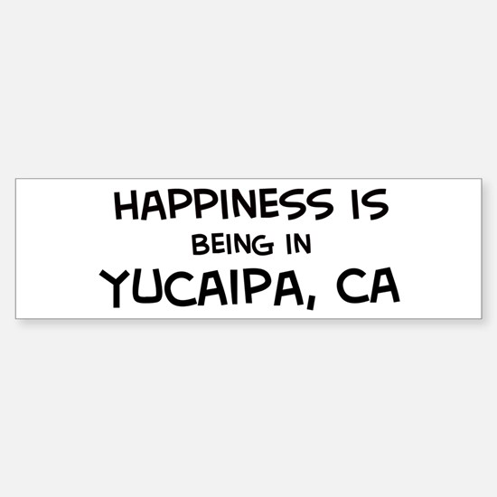 Yucaipa - Happiness Bumper Bumper Bumper Sticker