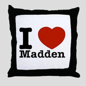 I Love Madden Throw Pillow