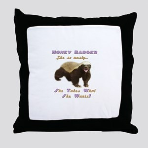 honey badger takes what she wants Throw Pillow