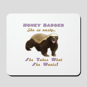 honey badger takes what she wants Mousepad
