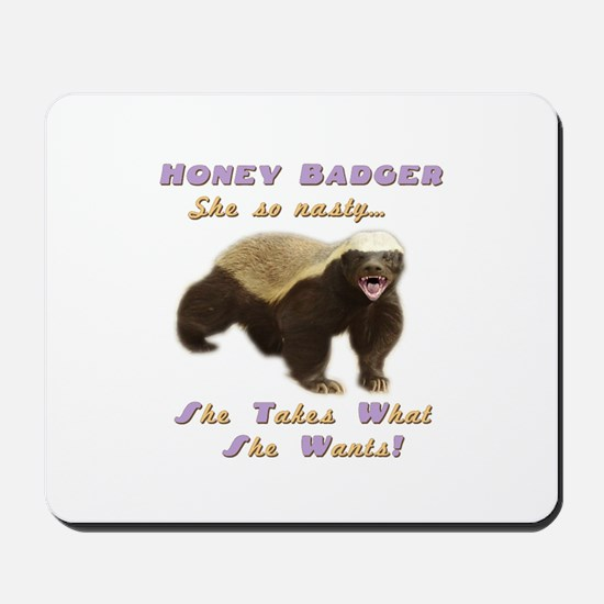 honey badger takes what she wants Mousepad