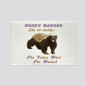 honey badger takes what she wants Rectangle Magnet