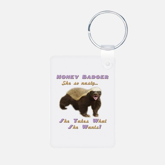 honey badger takes what she wants Keychains