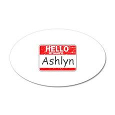 Hello My name is Ashlyn Wall Decal