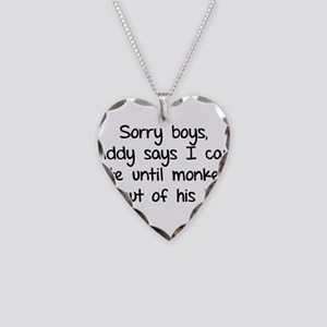 Sorry boys daddy says I cant date Necklace Heart C