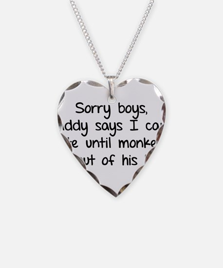 Sorry boys daddy says I cant date Necklace