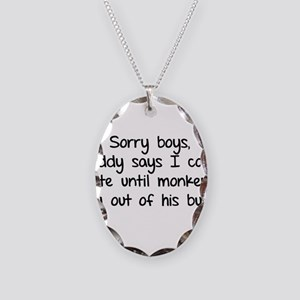 Sorry boys daddy says I cant date Necklace Oval Ch