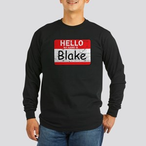 Hello My name is Blake Long Sleeve Dark T-Shirt