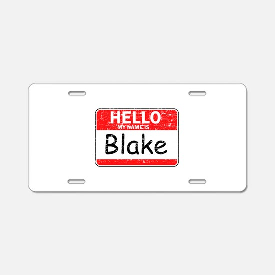 Hello My name is Blake Aluminum License Plate