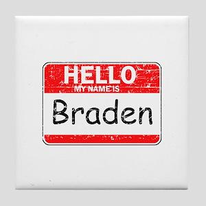Hello My name is Braden Tile Coaster