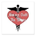 Nurses Call The Shots Square Car Magnet 3