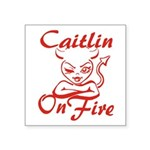 Caitlin On Fire Square Sticker 3