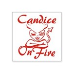 Candice On Fire Square Sticker 3