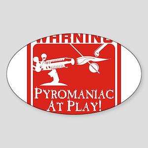 Pyromaniac At Play Oval Sticker